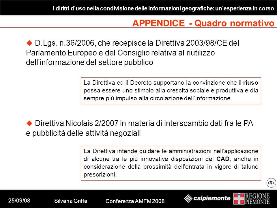 25/09/08 Silvana Griffa Conferenza AMFM 2008 I diritti d'uso nella condivisione delle informazioni geografiche: un'esperienza in corso 31  D.Lgs.