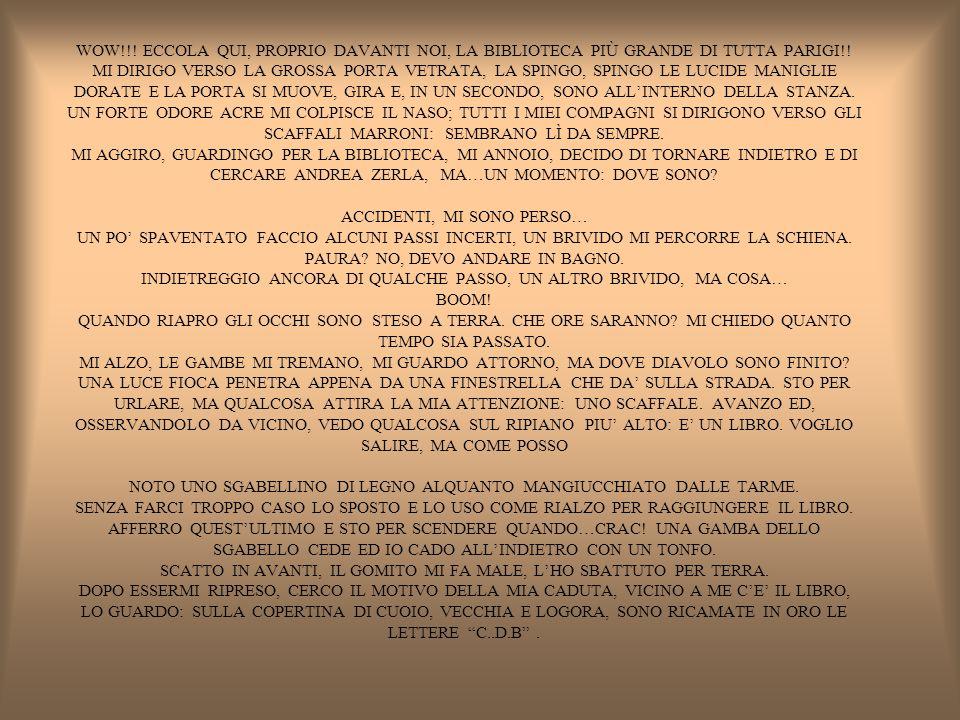 WOW!!! ECCOLA QUI, PROPRIO DAVANTI NOI, LA BIBLIOTECA PIÙ GRANDE DI TUTTA PARIGI!! MI DIRIGO VERSO LA GROSSA PORTA VETRATA, LA SPINGO, SPINGO LE LUCID