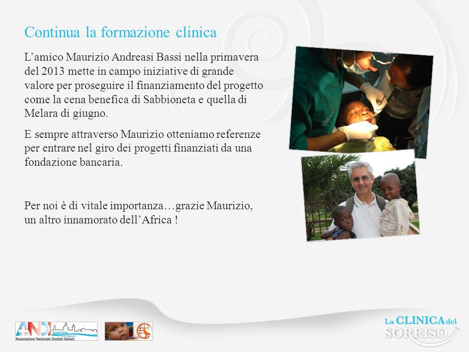 Continua la formazione clinica L'amico Maurizio Andreasi Bassi nella primavera del 2013 mette in campo iniziative di grande valore per proseguire il finanziamento del progetto come la cena benefica di Sabbioneta e quella di Melara di giugno.