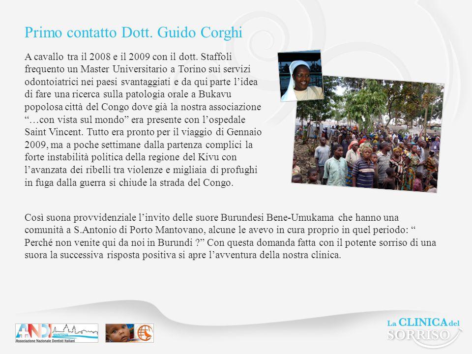 Primo contatto Dott. Guido Corghi A cavallo tra il 2008 e il 2009 con il dott.
