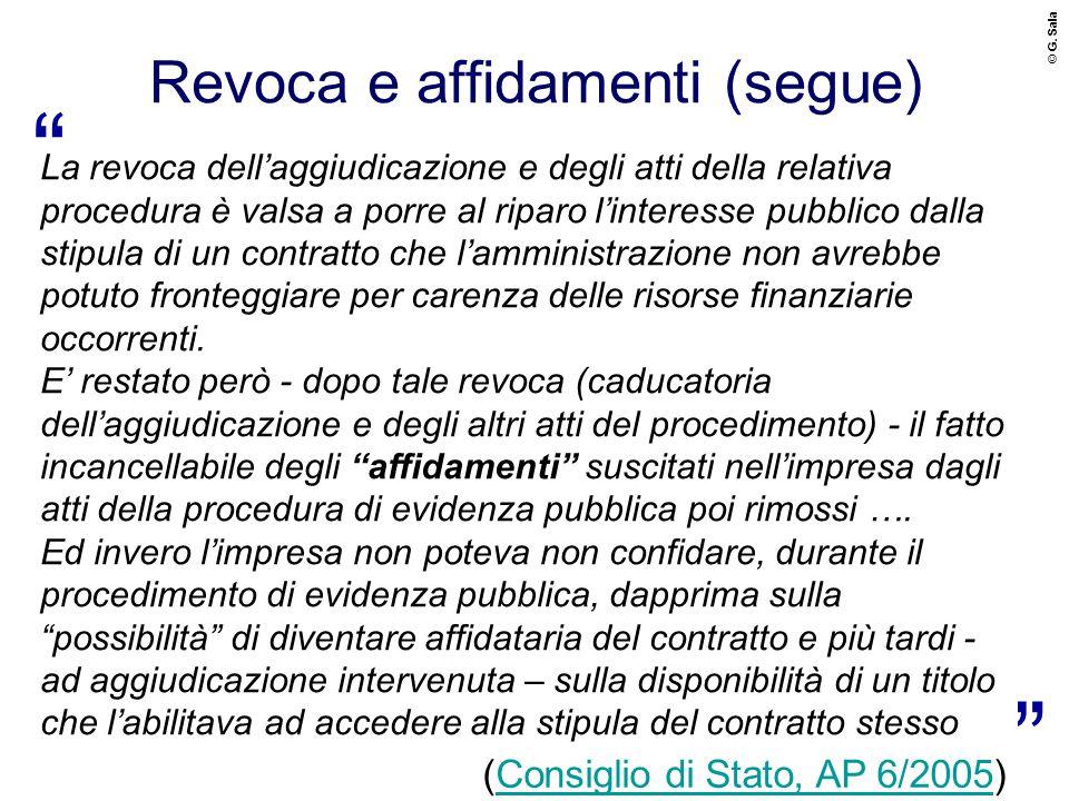 """© G. Sala (Consiglio di Stato, AP 6/2005)Consiglio di Stato, AP 6/2005 """" """" La revoca dell'aggiudicazione e degli atti della relativa procedura è valsa"""