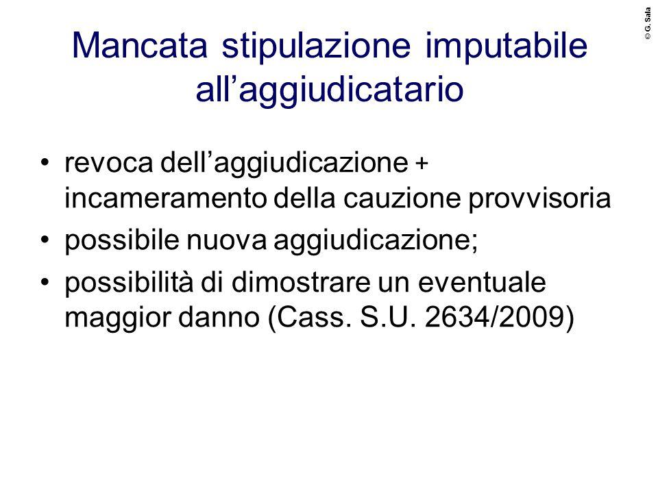 © G. Sala Mancata stipulazione imputabile all'aggiudicatario revoca dell'aggiudicazione + incameramento della cauzione provvisoria possibile nuova agg