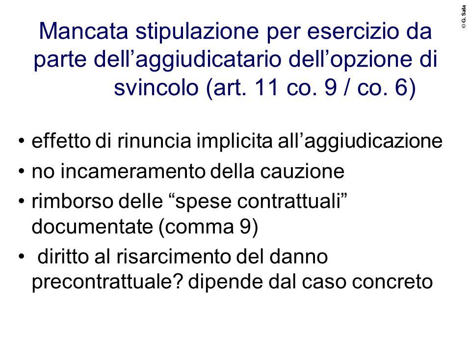 © G. Sala Mancata stipulazione per esercizio da parte dell'aggiudicatario dell'opzione di svincolo (art. 11 co. 9 / co. 6) effetto di rinuncia implici