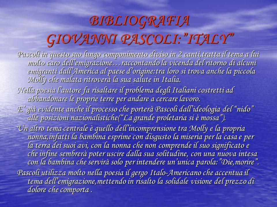 """BIBLIOGRAFIA GIOVANNI PASCOLI:""""ITALY"""" Pascoli in questo suo lungo componimento diviso in 2 canti,tratta il tema a lui molto caro dell'emigrazione…racc"""