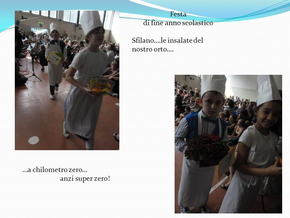 …a chilometro zero… anzi super zero! Festa di fine anno scolastico Sfilano….le insalate del nostro orto….