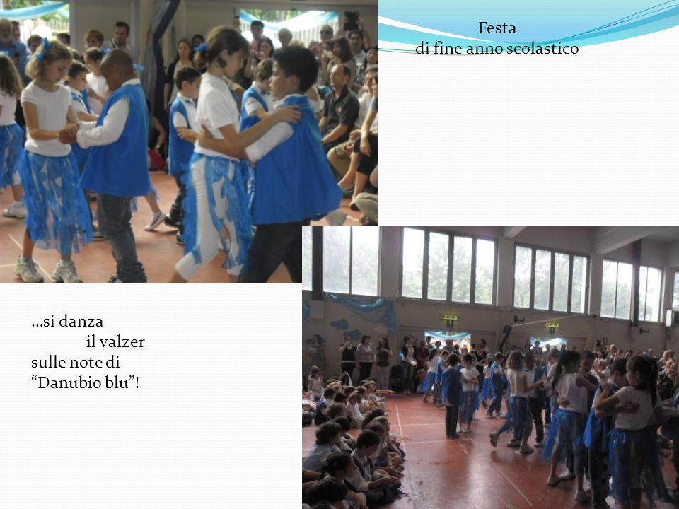 """…si danza il valzer sulle note di """"Danubio blu""""! Festa di fine anno scolastico"""