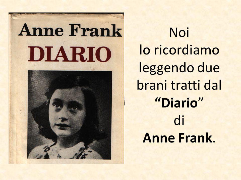 """Noi lo ricordiamo leggendo due brani tratti dal """"Diario"""" di Anne Frank."""