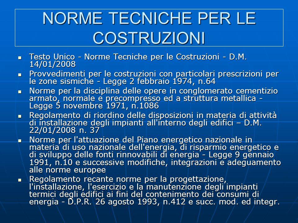NORME TECNICHE PER LE COSTRUZIONI Testo Unico - Norme Tecniche per le Costruzioni - D.M. 14/01/2008 Testo Unico - Norme Tecniche per le Costruzioni -