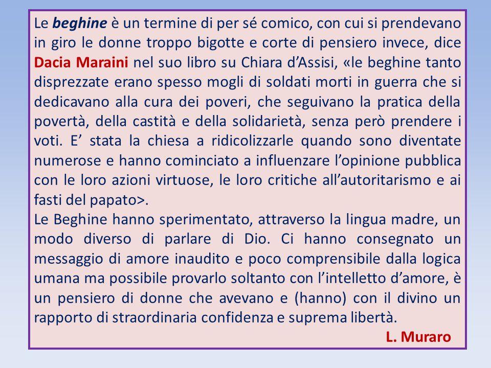 Le beghine è un termine di per sé comico, con cui si prendevano in giro le donne troppo bigotte e corte di pensiero invece, dice Dacia Maraini nel suo