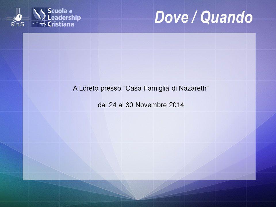 Dove / Quando A Loreto presso Casa Famiglia di Nazareth dal 24 al 30 Novembre 2014