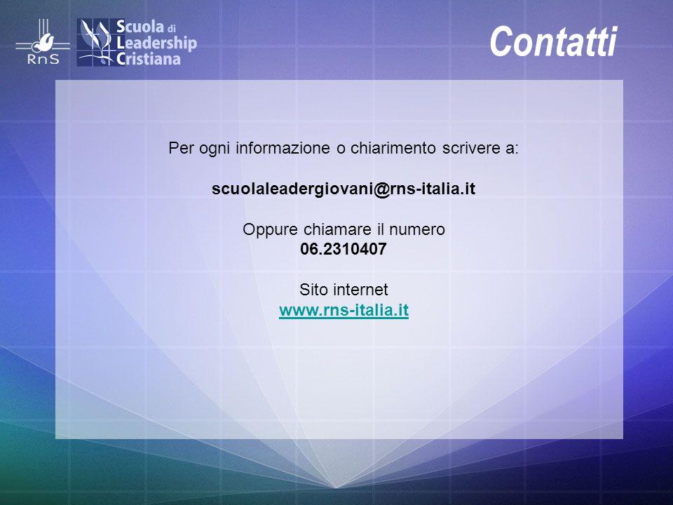 Contatti Per ogni informazione o chiarimento scrivere a: scuolaleadergiovani@rns-italia.it Oppure chiamare il numero 06.2310407 Sito internet www.rns-