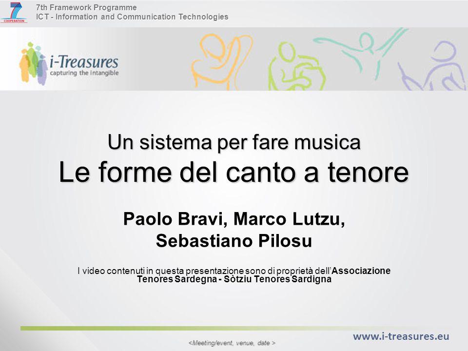 7th Framework Programme ICT - Information and Communication Technologies www.i-treasures.eu Un sistema per fare musica Le forme del canto a tenore Pao