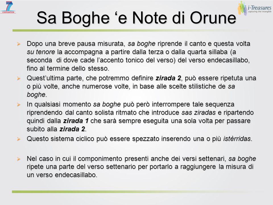 Sa Boghe 'e Note di Orune  Dopo una breve pausa misurata, sa boghe riprende il canto e questa volta su tenore la accompagna a partire dalla terza o d