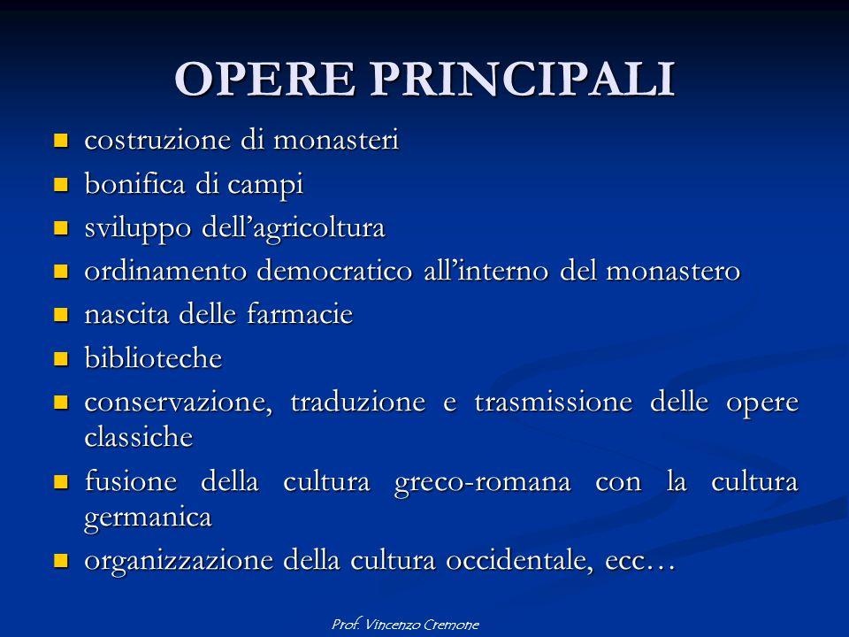Prof. Vincenzo Cremone OPERE PRINCIPALI costruzione di monasteri costruzione di monasteri bonifica di campi bonifica di campi sviluppo dell'agricoltur