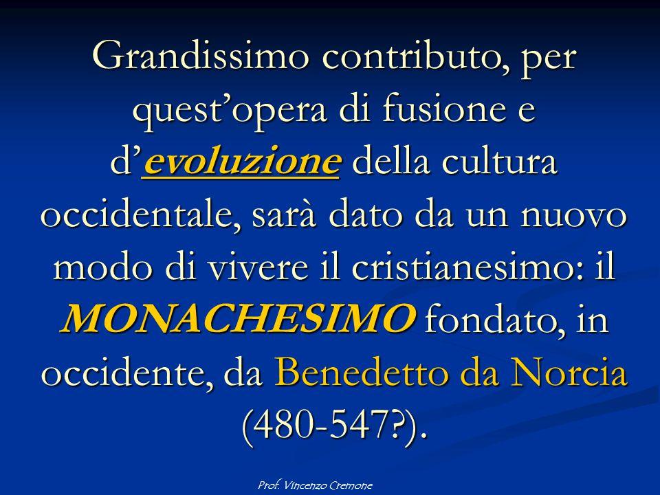 Prof. Vincenzo Cremone Grandissimo contributo, per quest'opera di fusione e d'evoluzione della cultura occidentale, sarà dato da un nuovo modo di vive