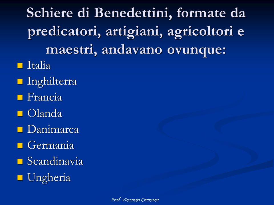 Prof. Vincenzo Cremone Schiere di Benedettini, formate da predicatori, artigiani, agricoltori e maestri, andavano ovunque: Italia Italia Inghilterra I