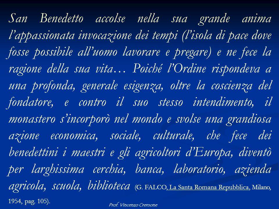 Prof. Vincenzo Cremone San Benedetto accolse nella sua grande anima l'appassionata invocazione dei tempi (l'isola di pace dove fosse possibile all'uom