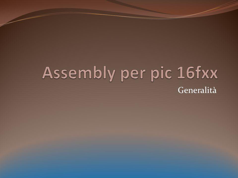 Commenti all'esempio In questa slide, verrà mostrato come cambiano i singoli bit dei vari registri e dell'accumulatore Linea di programma registroBit 7Bit 6Bit 5Bit 4Bit 3Bit 2Bit 1Bit 0 Movlw 0xffW11111111 MOVWF TRISA 85h11111111 CLRWW00000000 MOVWF TRISB 86h00000000 MOVLW b'00001111' W00001111 MOVWF PORTB 06h00001111
