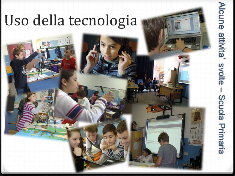 Uso della tecnologia Alcune attivita' svolte – Scuola Primaria