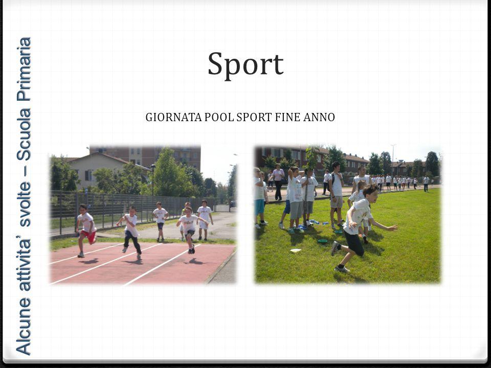 Sport GIORNATA POOL SPORT FINE ANNO Alcune attivita' svolte – Scuola Primaria