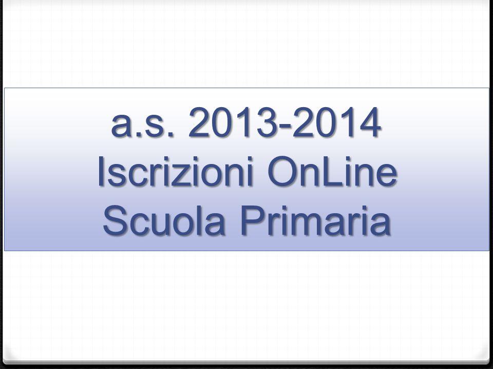 a.s. 2013-2014 Iscrizioni OnLine Scuola Primaria