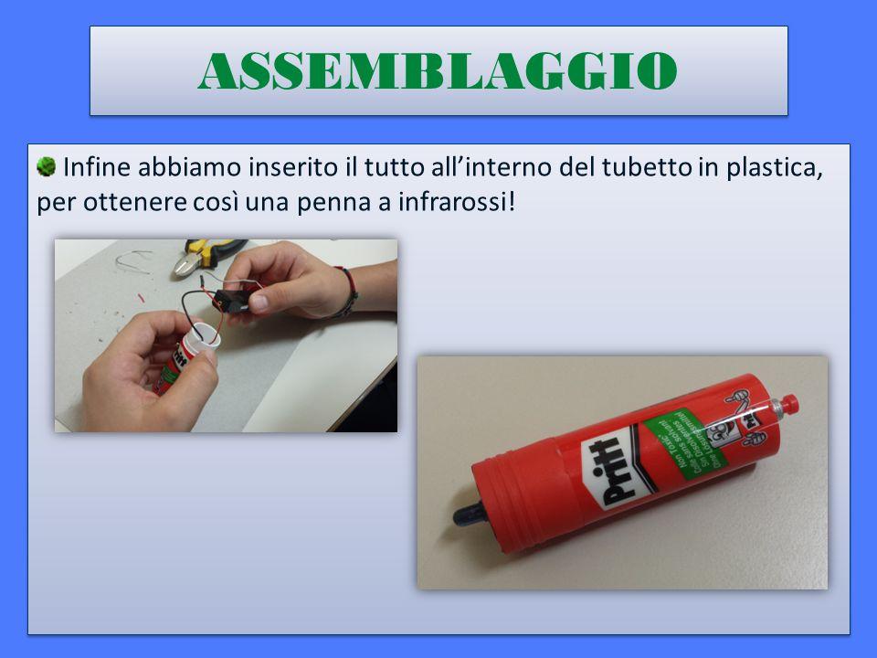 Infine abbiamo inserito il tutto all'interno del tubetto in plastica, per ottenere così una penna a infrarossi.