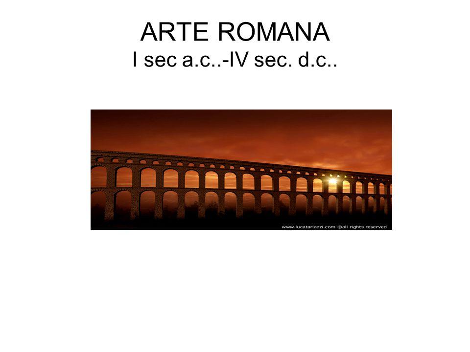 ARTE ROMANA I sec a.c..-IV sec. d.c..