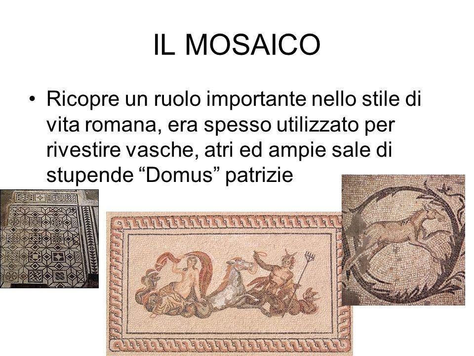"""IL MOSAICO Ricopre un ruolo importante nello stile di vita romana, era spesso utilizzato per rivestire vasche, atri ed ampie sale di stupende """"Domus"""""""