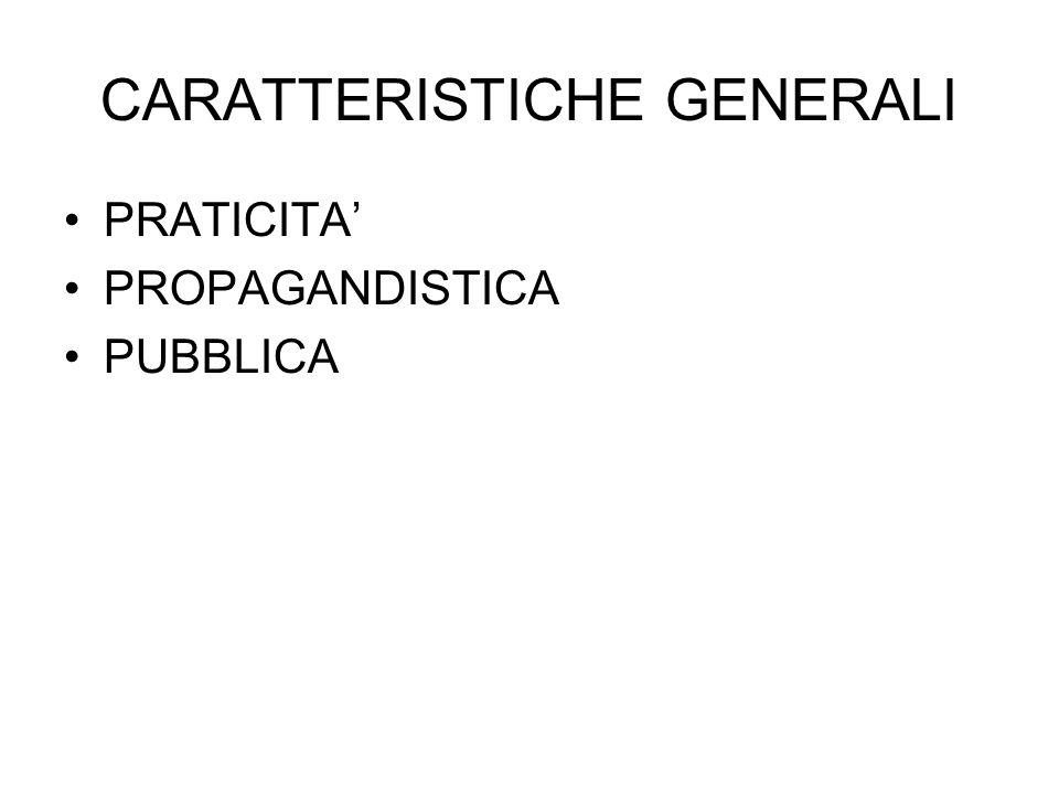 CARATTERISTICHE GENERALI PRATICITA' PROPAGANDISTICA PUBBLICA