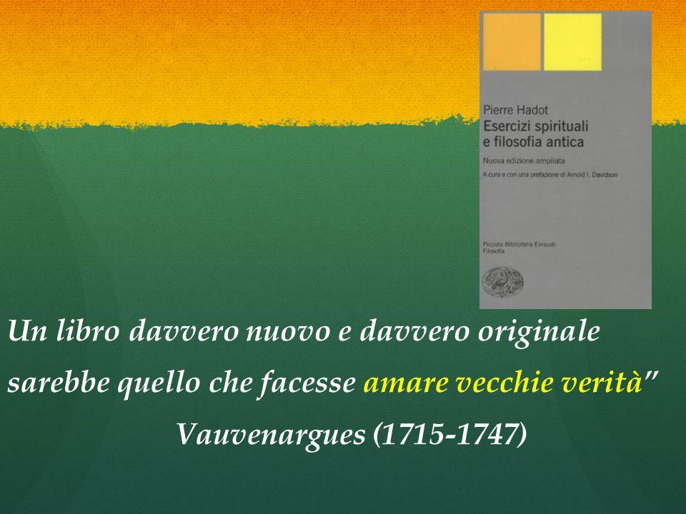 """Un libro davvero nuovo e davvero originale sarebbe quello che facesse amare vecchie verità"""" Vauvenargues (1715-1747)"""