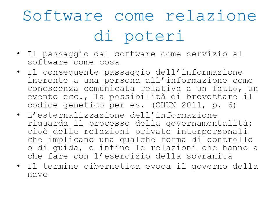 Software come relazione di poteri Il passaggio dal software come servizio al software come cosa Il conseguente passaggio dell'informazione inerente a