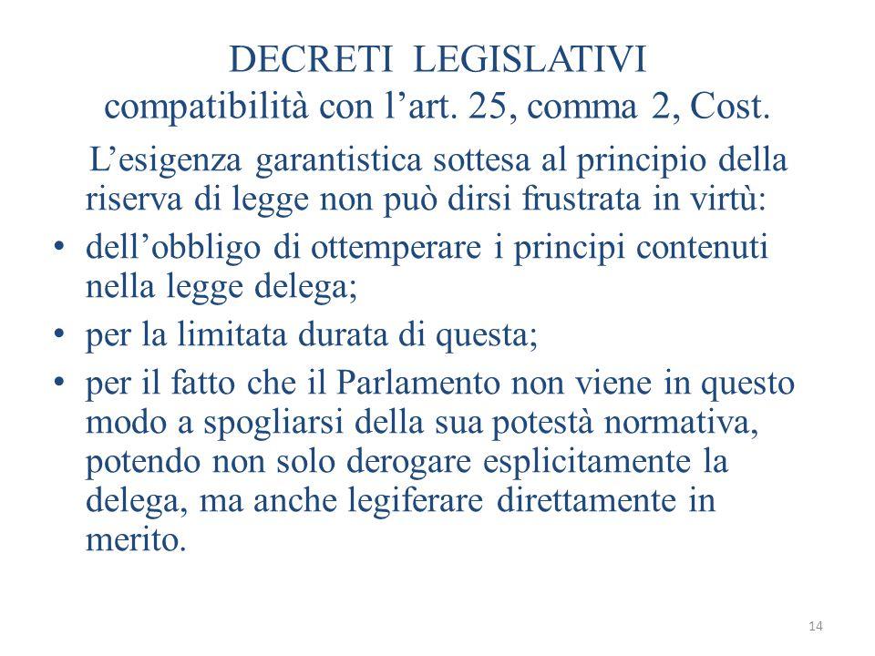 14 DECRETI LEGISLATIVI compatibilità con l'art.25, comma 2, Cost.
