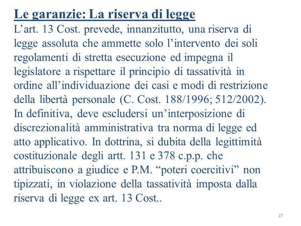 Le garanzie: La riserva di legge L'art.13 Cost.