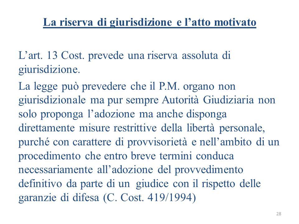La riserva di giurisdizione e l'atto motivato L'art.