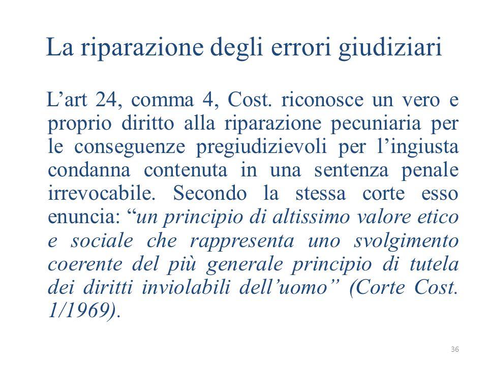 36 La riparazione degli errori giudiziari L'art 24, comma 4, Cost.