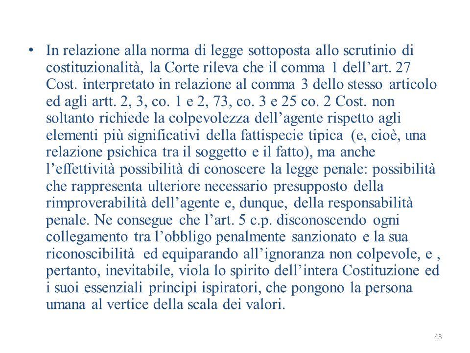 43 In relazione alla norma di legge sottoposta allo scrutinio di costituzionalità, la Corte rileva che il comma 1 dell'art.