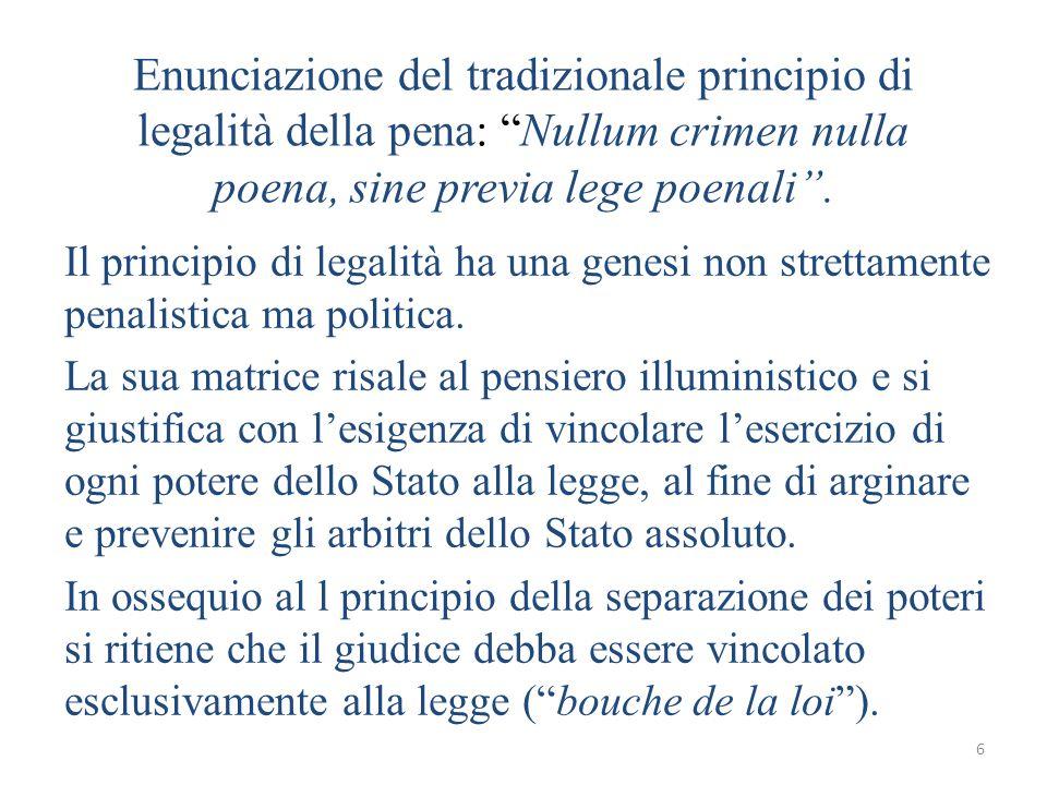 6 Enunciazione del tradizionale principio di legalità della pena: Nullum crimen nulla poena, sine previa lege poenali .