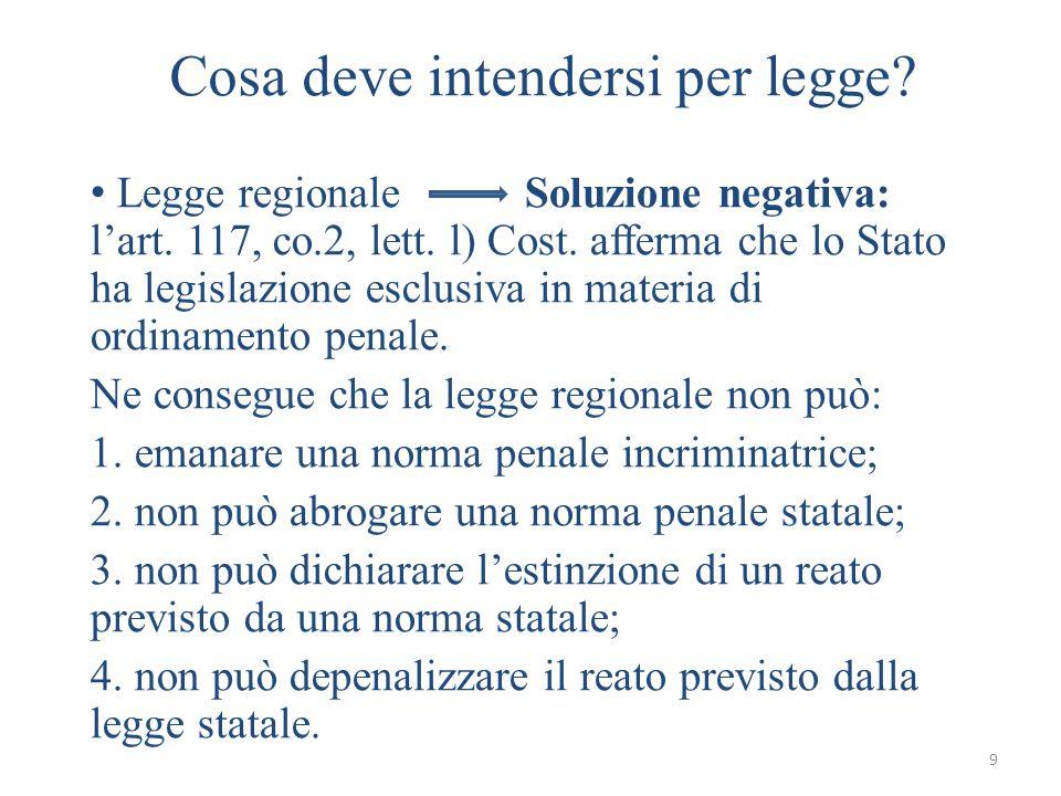 9 Cosa deve intendersi per legge.Legge regionale Soluzione negativa: l'art.