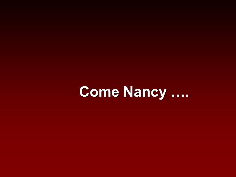 Come Nancy ….