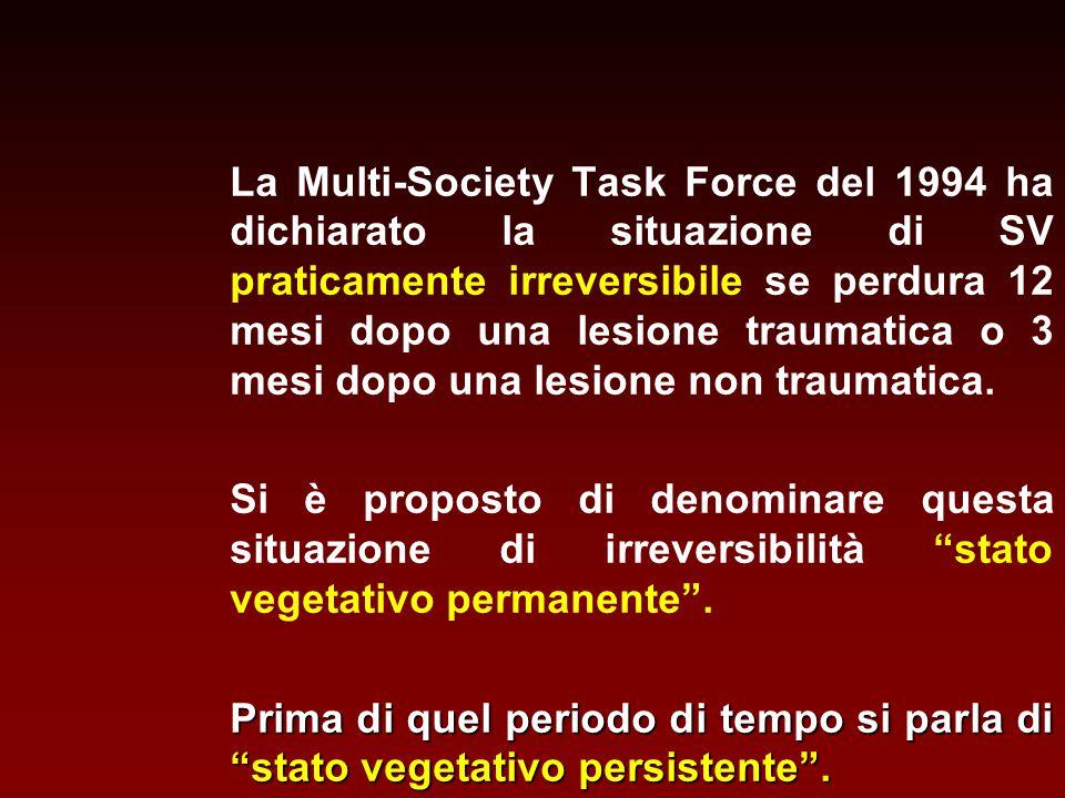 La Multi-Society Task Force del 1994 ha dichiarato la situazione di SV praticamente irreversibile se perdura 12 mesi dopo una lesione traumatica o 3 m