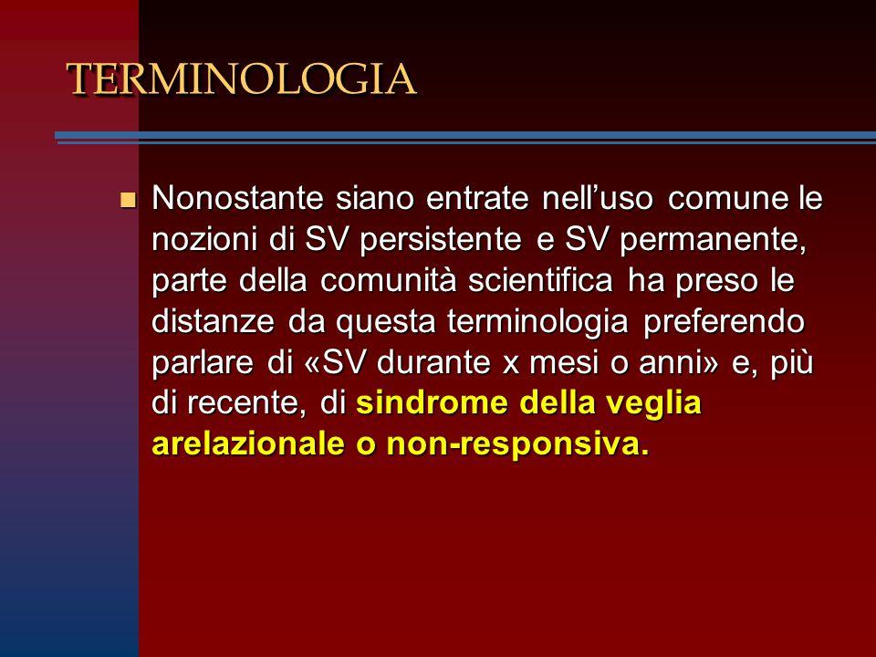 TERMINOLOGIATERMINOLOGIA n Nonostante siano entrate nell'uso comune le nozioni di SV persistente e SV permanente, parte della comunità scientifica ha