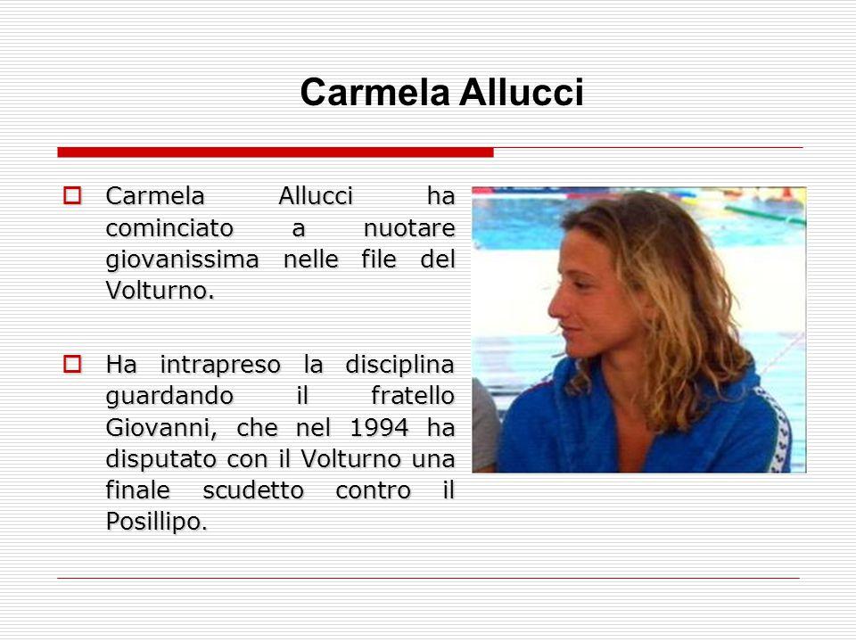  Carmela Allucci ha cominciato a nuotare giovanissima nelle file del Volturno.  Ha intrapreso la disciplina guardando il fratello Giovanni, che nel