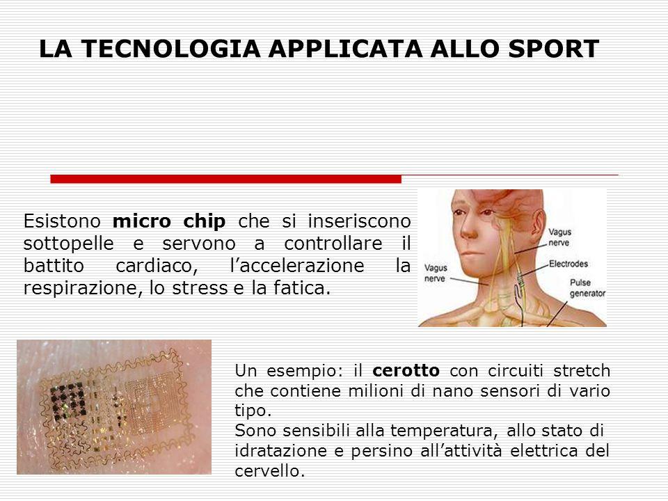 Esistono micro chip che si inseriscono sottopelle e servono a controllare il battito cardiaco, l'accelerazione la respirazione, lo stress e la fatica.