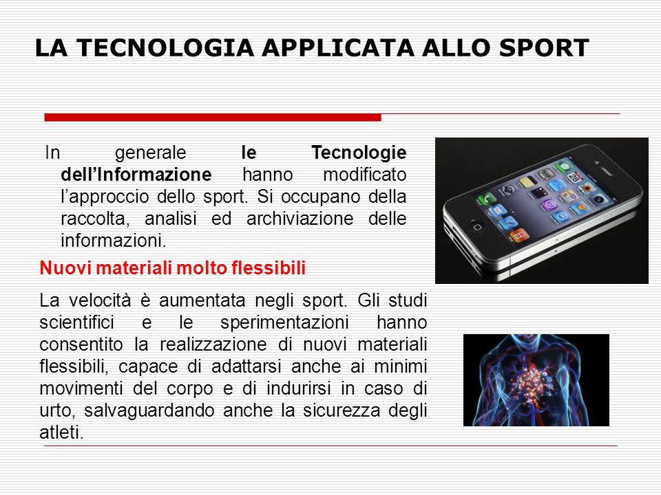 In generale le Tecnologie dell'Informazione hanno modificato l'approccio dello sport. Si occupano della raccolta, analisi ed archiviazione delle infor