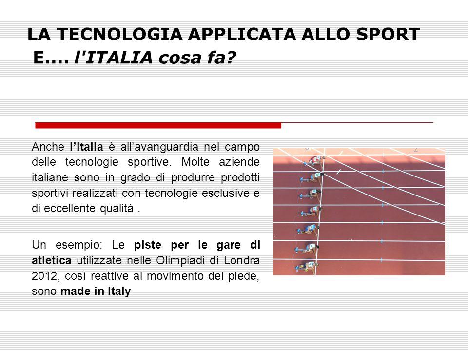 Anche l'Italia è all'avanguardia nel campo delle tecnologie sportive. Molte aziende italiane sono in grado di produrre prodotti sportivi realizzati co