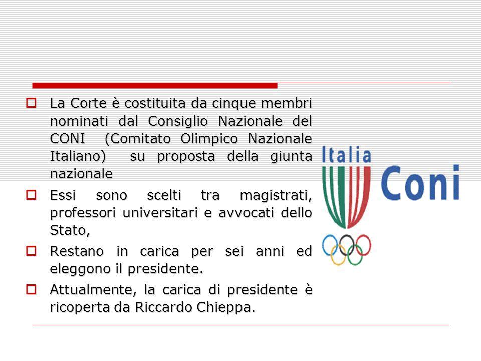  La Corte è costituita da cinque membri nominati dal Consiglio Nazionale del CONI (Comitato Olimpico Nazionale Italiano) su proposta della giunta naz