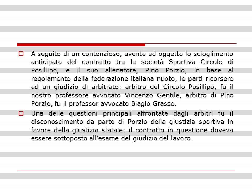  A seguito di un contenzioso, avente ad oggetto lo scioglimento anticipato del contratto tra la società Sportiva Circolo di Posillipo, e il suo allen