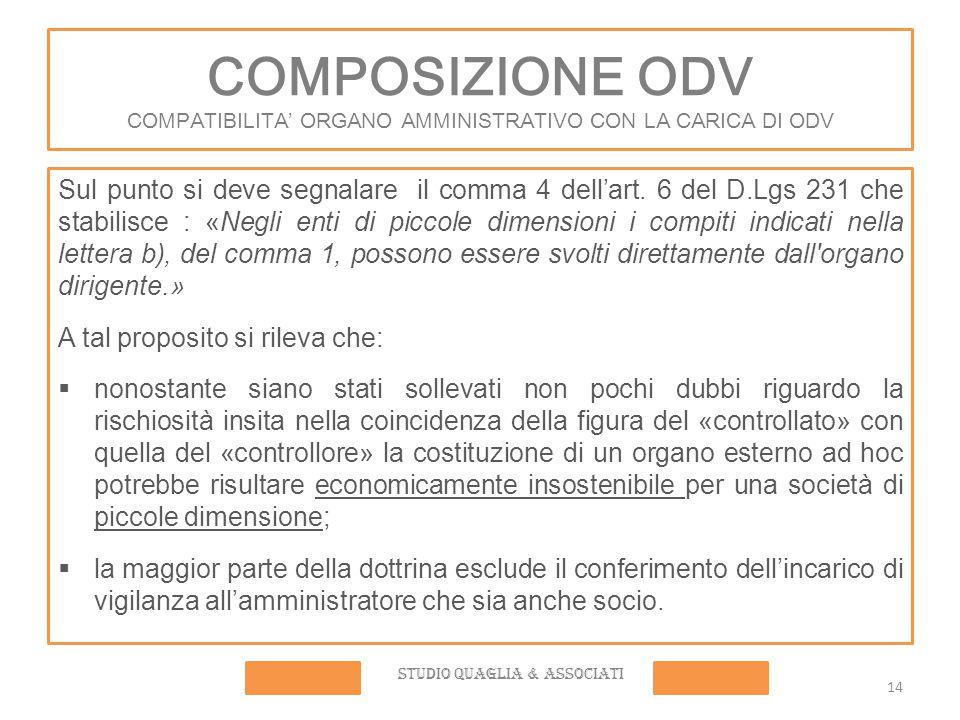 COMPOSIZIONE ODV COMPATIBILITA' ORGANO AMMINISTRATIVO CON LA CARICA DI ODV Sul punto si deve segnalare il comma 4 dell'art.