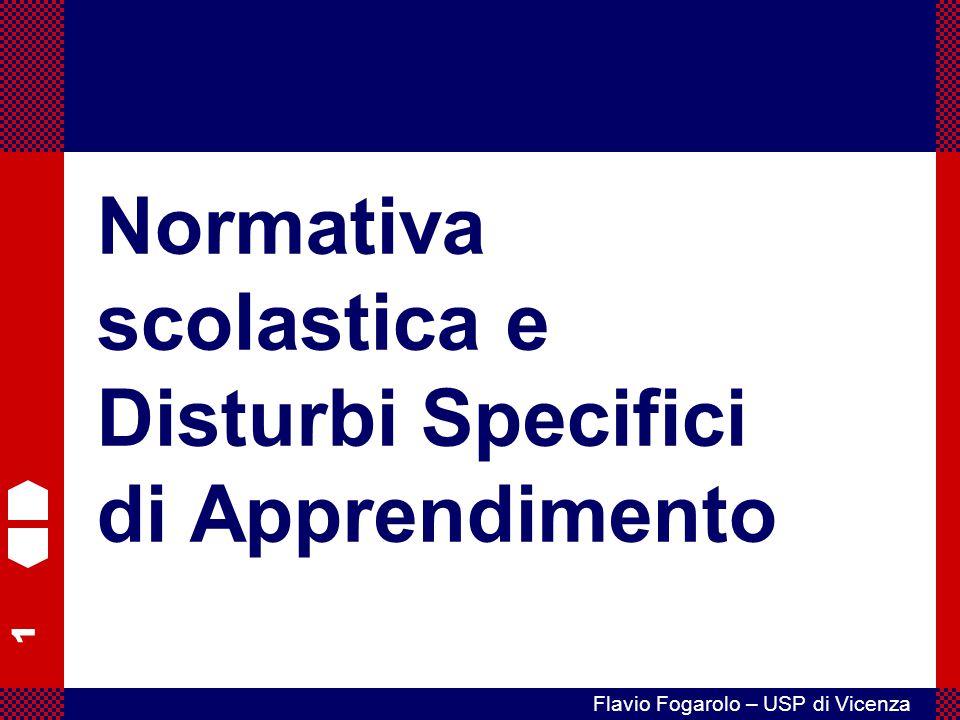 1 Flavio Fogarolo – USP di Vicenza Normativa scolastica e Disturbi Specifici di Apprendimento