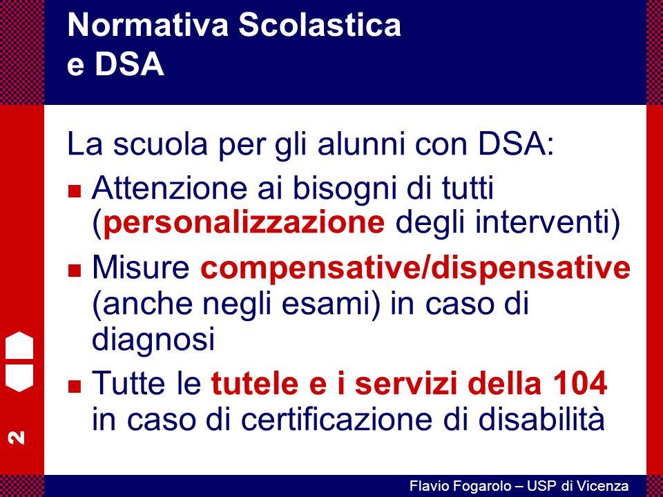 3 Flavio Fogarolo – USP di Vicenza Attualmente nessuna legge in vigore prevede specifiche tutele per gli alunni con dislessia o altri DSA.